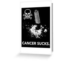 Cancer Sucks. Greeting Card