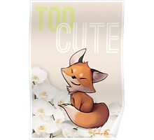 Too Cute Poster