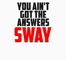 Kanye West -  You Ain't Got the Answers Sway Unisex T-Shirt