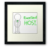 Excellent host. Framed Print