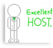 Excellent host. Canvas Print