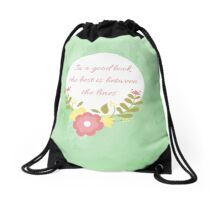 In a good book the best is between the lines. Drawstring Bag
