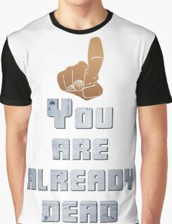 Quotes and quips - you are already dead Graphic T-Shirt