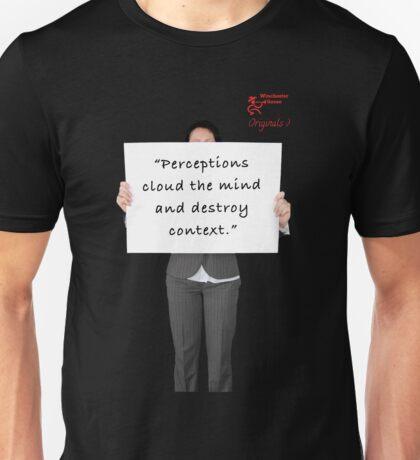 Perceptions Destroy Context Unisex T-Shirt