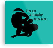 not a trophy to be won Metal Print