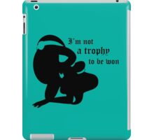 not a trophy to be won iPad Case/Skin