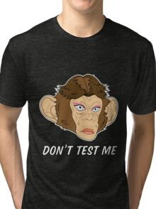 Monkey Head - Don't Test Me Tri-blend T-Shirt