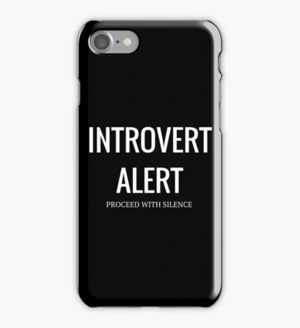 Introvert Alert (Proceed With Silence) iPhone Case/Skin