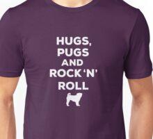 Hugs, Pugs and Rock 'n' Roll Unisex T-Shirt
