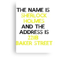 The name is Sherlock Holmes Canvas Print