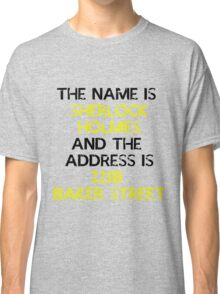 The name is Sherlock Holmes Classic T-Shirt