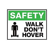 safety sign, walk don't hover Photographic Print