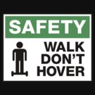 safety sign, walk don't hover by vectoria