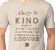 Always be Kind (Brown Print) Unisex T-Shirt