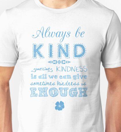 Always be Kind (Blue Print) Unisex T-Shirt