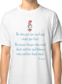 Be Who You Are Classic T-Shirt