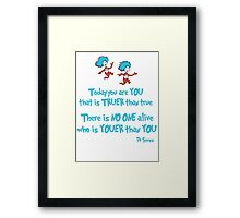 Today You Are You Framed Print