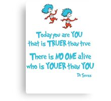 Today You Are You Canvas Print