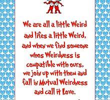 We are all a little weird by LittleRedTrike