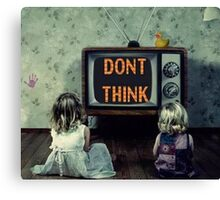 Don't think  Canvas Print