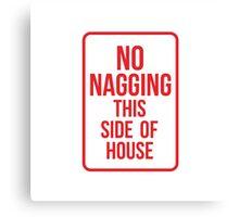 No Nagging Canvas Print