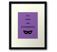 All girls are superheroes Framed Print