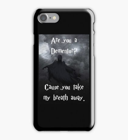 Are you a Dementor? iPhone Case/Skin