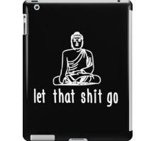 Yoga: Let that shit go!  iPad Case/Skin