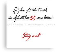 Plan A, quotes Canvas Print