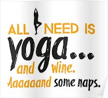 All you need is yoga... and wine. Aaaaaand some naps. Poster