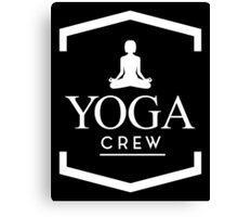 Yoga Crew Canvas Print