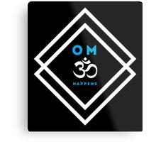 Yoga: OM Happens Metal Print