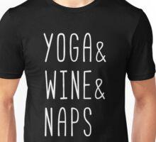 Yoga & Wine & Naps Unisex T-Shirt