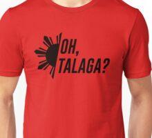 Oh, Talaga? Unisex T-Shirt