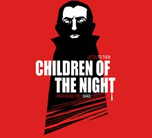 Children of the Night Walk Home Alone... At Night. Unisex T-Shirt