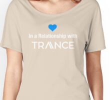 In a Relationship with TRANCE Women's Relaxed Fit T-Shirt