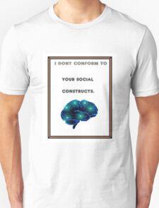 Non-conformity to society Unisex T-Shirt