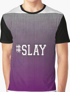 #SLAY Graphic T-Shirt