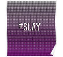 #SLAY Poster