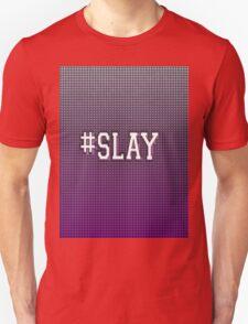 #SLAY Unisex T-Shirt