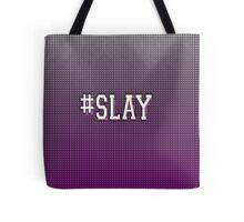 #SLAY Tote Bag