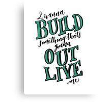Build Something Canvas Print