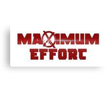MAXIMUM EFFORT Canvas Print