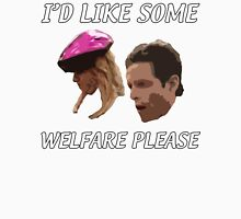 I'd Like Some Welfare Please Unisex T-Shirt