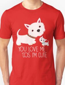 You Love Me . . . T-Shirt