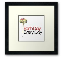 Earth Day Every Day  Framed Print