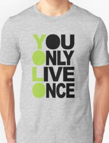 You Only Live Once YOLO  Unisex T-Shirt