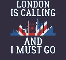 London Is Calling And I Must Go T Shirt Womens Fitted T-Shirt