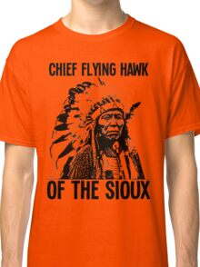 Chief Flying Hawk (of The Sioux) Classic T-Shirt