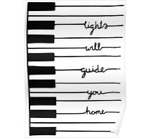 Piano keys-Lights will guide you home Poster